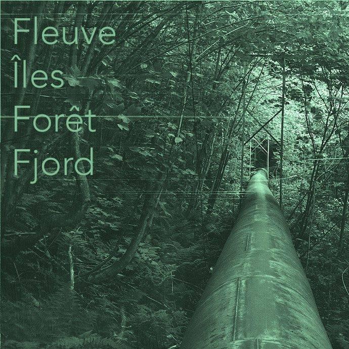 Fleuve, Iles, Forêt, Fjord: l'art incrusté de territoire