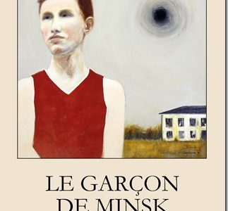 «Le garçon de Minsk », nouveau roman de Martine Dorval publié aux Éditions Charlevoix